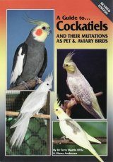 A Guide to Cockatiels and Their Mutations as Pet and Aviary Birds