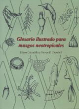 Glosario Ilustrado para Musgos Neotropicales [Illustrated Glossary of Neotropical Mosses]