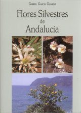 Flores Silvestres de Andalucía [Wild Flowers of Andalusia]