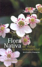 Flora Nativa De Valor Ornamental, Chile: Zona Sur y Austral [Native Flora of Ornamental Value, Chile: Southern and Austral Zones] (2-Volume Set) Image