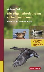 Die Vögel Mitteleuropas Sicher Bestimmen, Band 1: Bildatlas mit Schnellzugang [Identifying the Birds of Central Europe with Confidence, Volume 1: Photo Atlas with Quick Index]