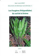 Les Fougères (Polypodiales) du Sud de la Drôme [The Polypod Ferns (Polypodiales) of the South of Drôme]