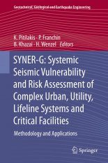 SYNER-G: Systemic Seismic Vulnerability and Risk Assessment of Complex Urban, Utility, Lifeline Systems and Critical Facilities Image