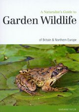 A Naturalist's Guide to the Garden Wildlife of Britain and Northern Europe