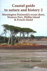 Coastal Guide to Nature and History 2: Mornington Peninsula's Ocean Shore, Western Port, Phillip Island and French Island