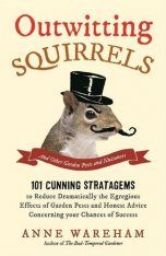 Outwitting Squirrels And Other Garden Pests and Nuisances
