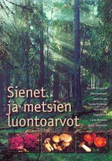 Sienet ja Metsien Luontoarvot [Mushrooms and the Natural Value of Forests]