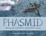 Phasmid: Saving the Lord Howe Island Stick Insect
