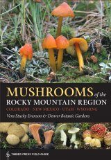 Mushrooms of the Rocky Mountain Region