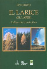 Il Larice (El Làreš): L'Albero che si Veste d'Oro [The Larch: The Tree Dressed in Gold]