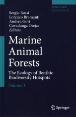 Marine Animal Forests: The Ecology of Benthic Biodiversity Hotspots (3-Volume Set)