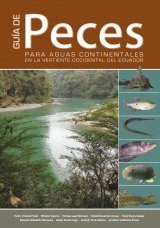 Guía de Peces para Aguas Continentales en la Vertiente Occidental del Ecuador [Guide to the Freshwater Fish of Western Ecuador]