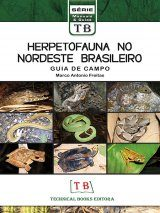 Herpetofauna no Nordeste Brasileiro: Guia De Campo [The Herpetofauna of Northeast Brazil: Field Guide]