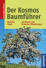 Der Kosmos Baumführer: 370 Bäume und Sträucher Mitteleuropas [The Kosmos Tree Guide: 370 Trees and Shrubs of Central Europe]