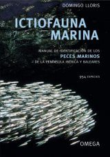 Ictiofauna Marina: Manual de Identificación de los Peces Marinos de la Península Ibérica y Baleares [Marine Ichthyofauna: Identification Guide to the Marine Fish of the Iberian Peninsula and the Balearics]