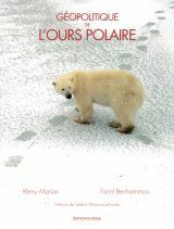 Géopolitique de l'Ours Polaire [Geopolitics of the Polar Bear]