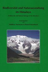 Biodiversity and Natural Heritage of the Himalaya / Biodiversität und Naturausstattung im Himalaya, Volume 1