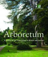 Arboretum: A History of the Trees Grown in Britain and Ireland