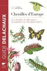 Guide des Chenilles d'Europe: Les Chenilles de Plus de 500 Espèces de Papillons sur 165 Plantes Hôtes [Collins Field Guide to Caterpillars of Britain and Europe]