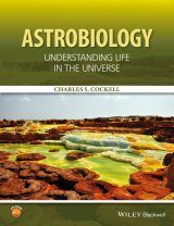Astrobiology: Understanding Life in the Universe