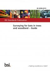 Surveying for Bats in Trees And Woodland: Guide (BS 8596:2015)