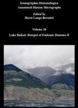 Iconographia Diatomologica, Volume 26: Lake Baikal: Hotspot of Endemic Diatoms II Image