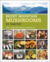 Essential Guide to Rocky Mountain Mushrooms by Habitat