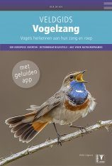 Veldgids Vogelzang: Vogels Herkennen aan Hun Zang en Roep  [Field Guide to Bird Song: Recognizing Birds by their Song and Sounds]