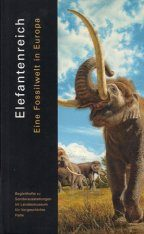 Elefantenreich: Eine Fossilwelt in Europa [Elephant Kingdom: A Fossil World in Europe] Image