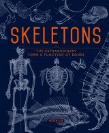 Skeletons: The Extraordinary Form & Function of Bones
