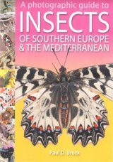 A Photographic Guide to Insects of Southern Europe and the Mediterranean