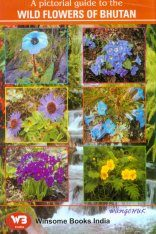 A Pictorial Guide to the Wild Flowers of Bhutan
