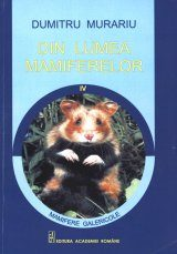Din Lumea Mamiferelor, Volume 4: Mamifere Galericole [The World of Mammals, Volume 4: Burrowing Mammals]