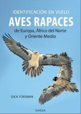 Identificación en Vuelo de Aves Rapaces de Europa, África del Norte y Oriente Medio [Flight Identification of Raptors of Europe, North Africa and the Middle East]