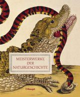 Meisterwerke der Naturgeschichte Select: Schätze aus der Bibliothek des Natural History Museum, London [Rare Treasures From the Library of the Natural History Museum]