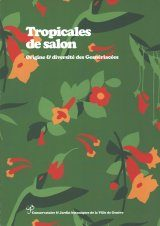 Tropicales de Salon: Origine & Diversité des Gesnériacées / Von den Tropen in die Stube: Vielfalt den Gesneriengewächse / The Tropical Plants in Our Living Rooms: The Origin and Diversity of Gesneriaceae