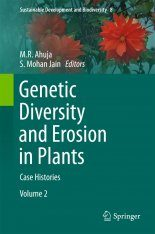 Genetic Diversity and Erosion in Plants, Volume 2