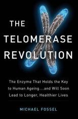 The Telomerase Revolution