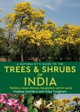 A Naturalist's Guide to the Trees & Shrubs of India