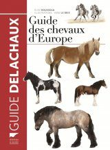 Guide des Chevaux d'Europe [Guide to the Horses of Europe]
