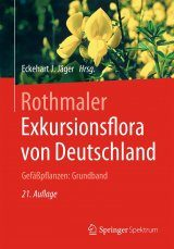 Rothmaler - Exkursionsflora von Deutschland, Band 2: Gefäßpflanzen: Grundband [Rothmaler - Excursion Flora of Germany, Volume 2: Vascular Plants: Introductory Volume]