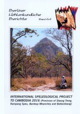 Berliner Höhlenkundliche Berichte, Volume 64: International Speleological Project to Cambodia 2016 (Provinces of Stoeng Treng, Kampong Speu, Banteay Mean-chey and Battambang) Image