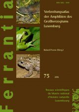 Ferrantia, Volume 75: Verbreitungsatlas der Amphibien des Großherzogtums Luxemburg [Distribution Atlas of the Amphibians of the Grand Duchy of Luxembourg]