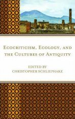 Ecocriticism, Ecology, and the Cultures of Antiquity Image