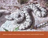 Rattlesnakes of Arizona, Volume 2: Conservation, Behavior, Venom, and Evolution