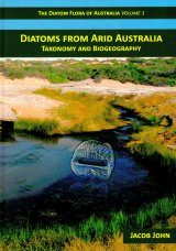 The Diatom Flora of Australia, Volume 3: Diatoms from Arid Australia