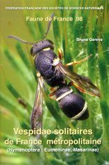Faune de France, Volume 98: Vespidae Solitaire de France Métropolitaine (Hymenoptera: Eumeninae, Masarinae) [Solitary Wasps of Metropolitan France]