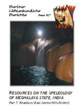 Berliner Höhlenkundliche Berichte, Volume 67: Resources on the Speleology of Meghalaya State, India, Part 7: Khaddum (East Jaintia Hills District) Image