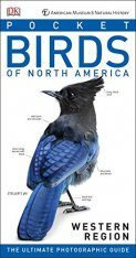 American Museum of Natural History: Pocket Birds of North America, Western Region