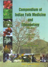 Compendium of Indian Folk Medicine and Ethnobotany (1991–2015)